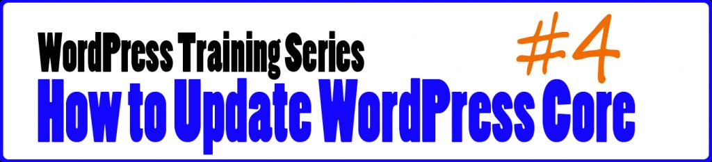 How to Update the WordPress Core Wordpress Training Video Series