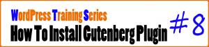 How to Install Gutenberg Plugin